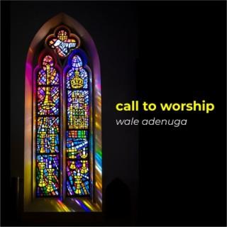 Call To Worship - Boomplay