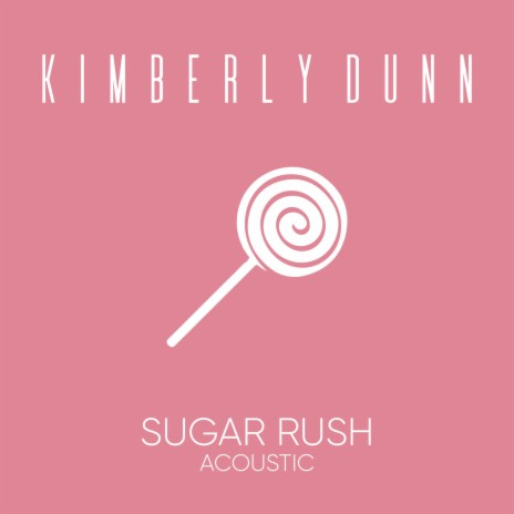 Sugar Rush (Acoustic)-Boomplay Music