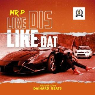 Like Dis Like Dat - Boomplay