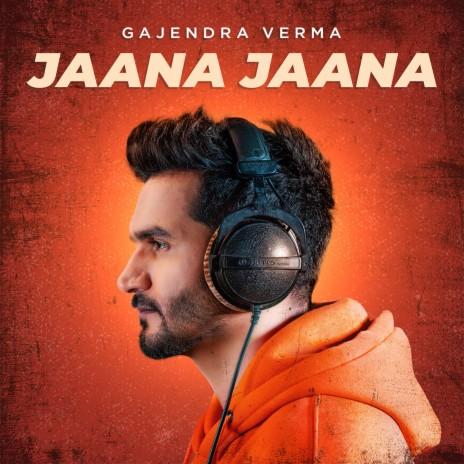 Jaana Jaana-Boomplay Music