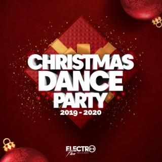 Christmas Dance Party 2019-2020 (Best of Dance, House & Electro) - Boomplay
