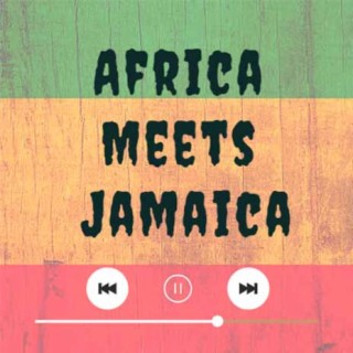 Africa Meets Jamaica - Boomplay