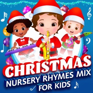 Christmas Nursery Rhymes Mix for Kids - Boomplay