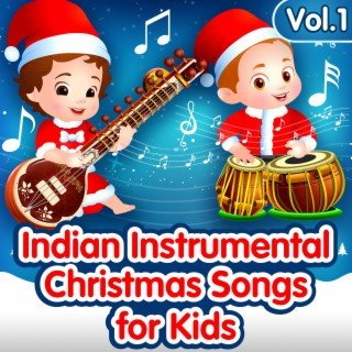 Indian Instrumental Christmas Songs for Kids, Vol. 1 - Boomplay