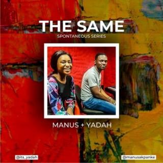The Same (Spontaneous Series) feat. Yadah - Boomplay