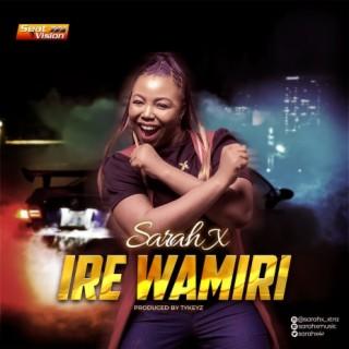 Ire Wamiri - Boomplay