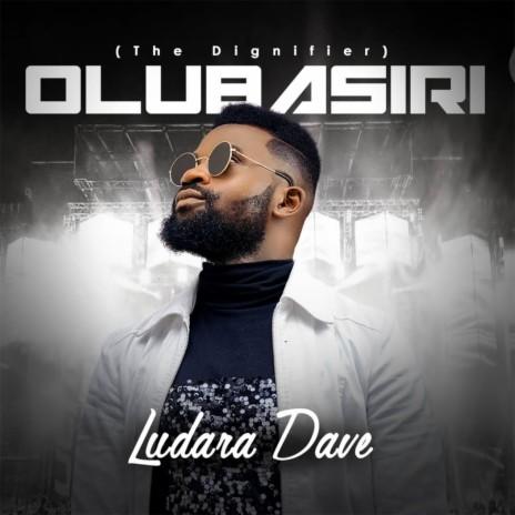 Olubasiri (The Dignifier)-Boomplay Music