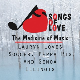 Lauryn Loves Soccer, Peppa Pig, and Genoa Illinois