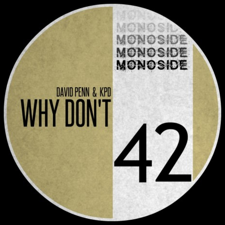Why Don't (Original Mix) ft. KPD-Boomplay Music
