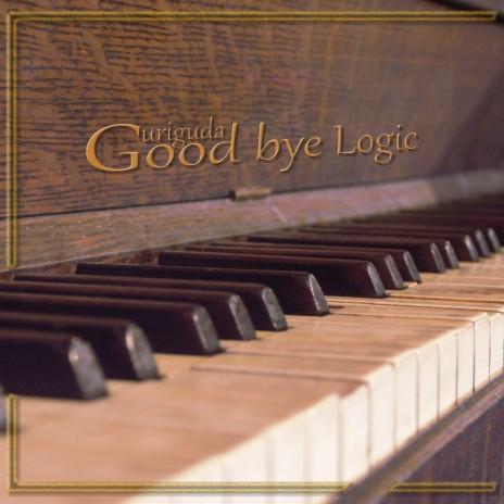 Good Bye Logic