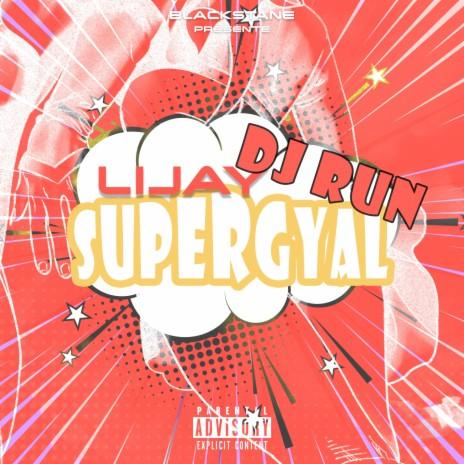 Supergyal ft. DJ Run