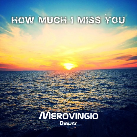 How Much I Miss You (Radio Edit)