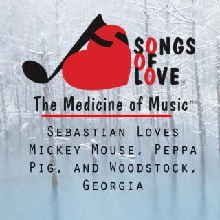Sebastian Loves Mickey Mouse, Peppa Pig, and Woodstock, Georgia