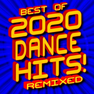 Best of 2020 Dance Hits! Remixed - Boomplay