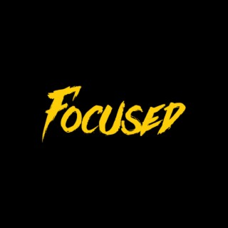 Focused - Boomplay