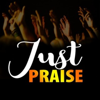 Just Praise - Boomplay