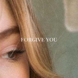 forgive you - Boomplay
