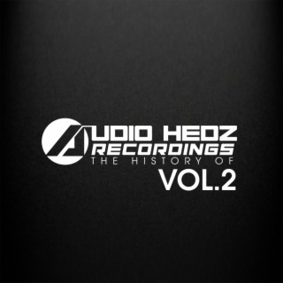 The History of Audio Hedz Recording's, Vol. 2 - Boomplay