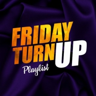 Friday Turn Up - Boomplay