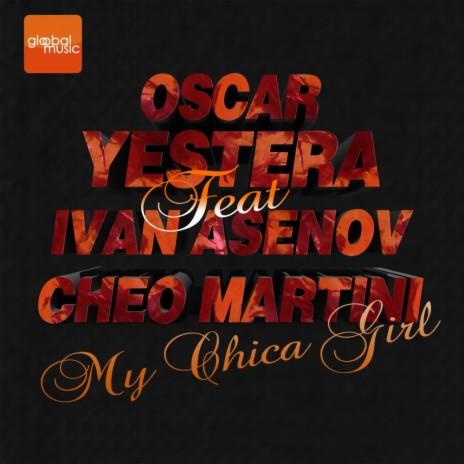 My Chica Gilrl (Original Mix) ft. Ivan Asenov & Cheo Martini-Boomplay Music