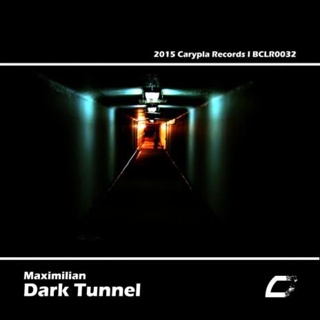 Dark Tunnel (Original Mix)-Boomplay Music