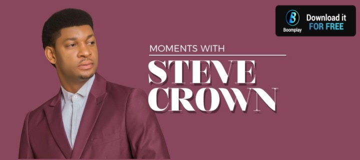 Moments With Steve Crown - Boomplay