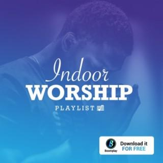 Indoor Worship - Boomplay