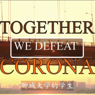 STRONG TOGETHER DEFEAT CORONA - Boomplay