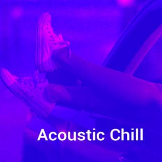 Acoustic Chill - Boomplay