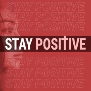 Stay Positive - Boomplay