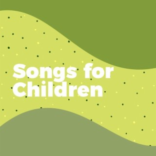 Songs for Children - Boomplay