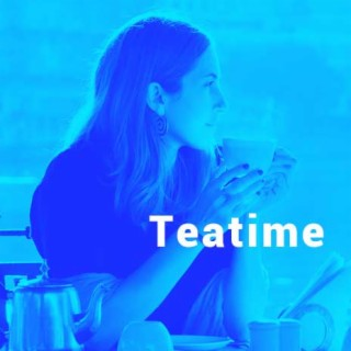 Teatime - Boomplay