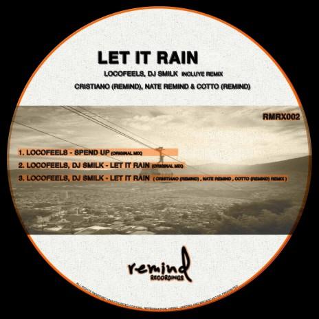 Let It Rain (Cristiano (Remind), Nate Remind & Cotto (Remind) Remix) ft. DJ Smilk