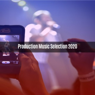 PRODUCTION MUSIC SELECTION 2020 - Boomplay