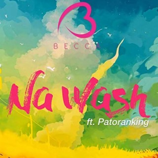 Na Wash ft Patoranking - Boomplay