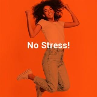 No Stress! - Boomplay