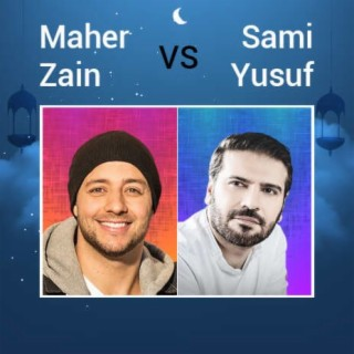 Maher Zain VS Sami Yusuf - Boomplay