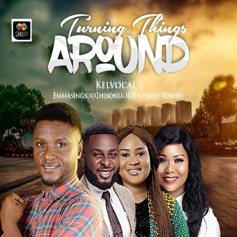 Turning Things Around ft. EmmaSings, Chisonia Ige & Emily Yoneh - Listen on Boomplay For Free