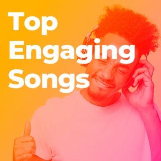 Top Engaging Songs
