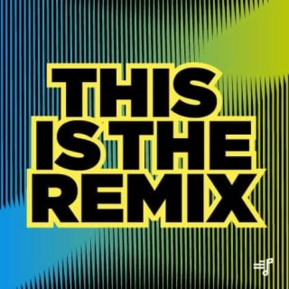 This Is The Remix