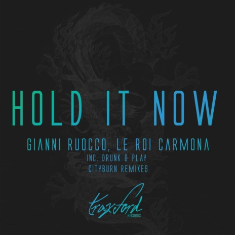Hold It Now (Cityburn Remix) ft. Le Roi Carmona-Boomplay Music