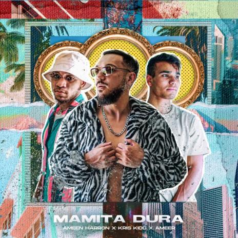 Mamita Dura ft. Kris Kidd & Ameer