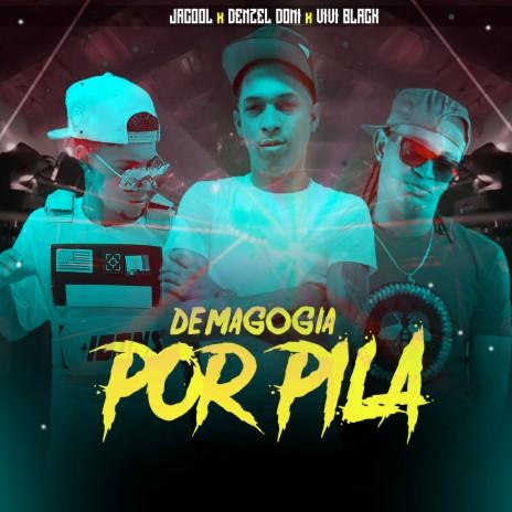 Demagogia por Pila ft. viviblack & Denzel Domi-Boomplay Music
