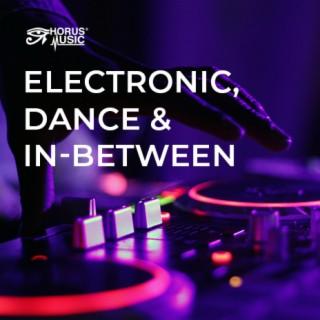 Electronic, Dance & In-Between