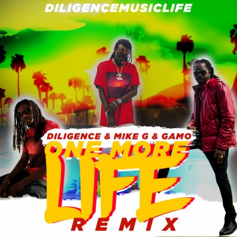 One More Life Remix ft. Gamo & Mike G-Boomplay Music