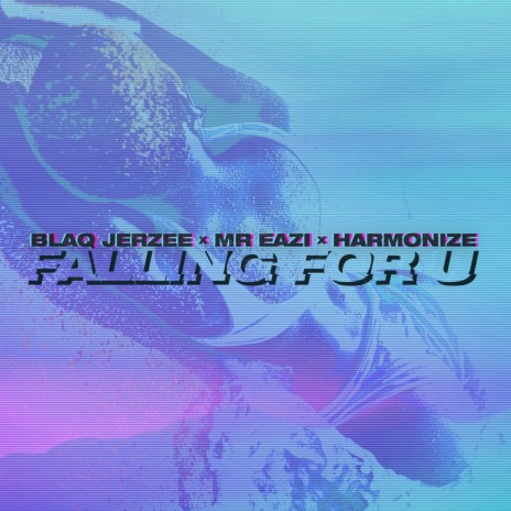 Falling For U ft. Mr Eazi & Harmonize-Boomplay Music