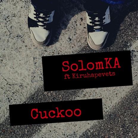 Cuckoo ft. Kiruhapevets