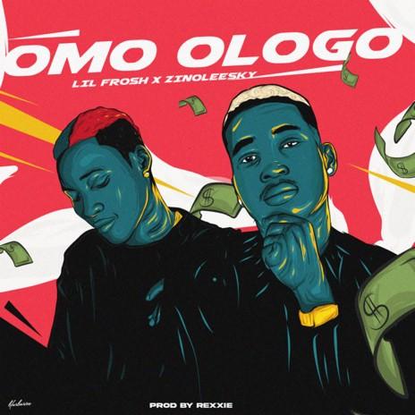 Omo Ologo ft. Zinoleesky-Boomplay Music