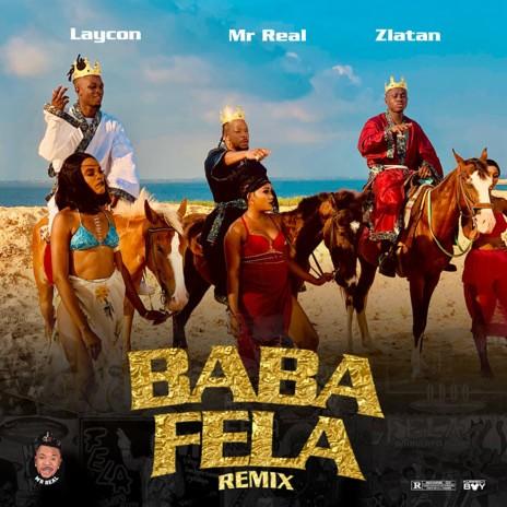 Baba Fela (Remix) ft. Laycon & Zlatan-Boomplay Music