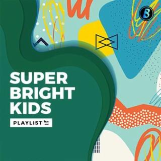Super Bright Kids